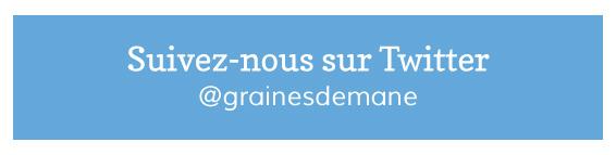 Suivez-nous sur Twitter @grainesdemane