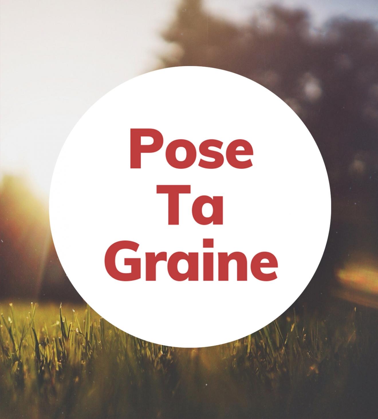 Pose Ta Graine : la parole à celles et ceux qui font l'agriculture